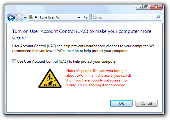 Windows Vista UAC configuration UI modified with note: 'It's people like you who brought about UAC in the first place...'